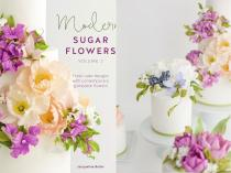 Modern Sugar Flowers Volume 2